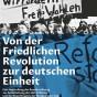 Sonderausstellung »Von der Friedlichen Revolution zur deutschen Einheit«